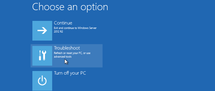 "Choose an option"", select Troubleshoot"